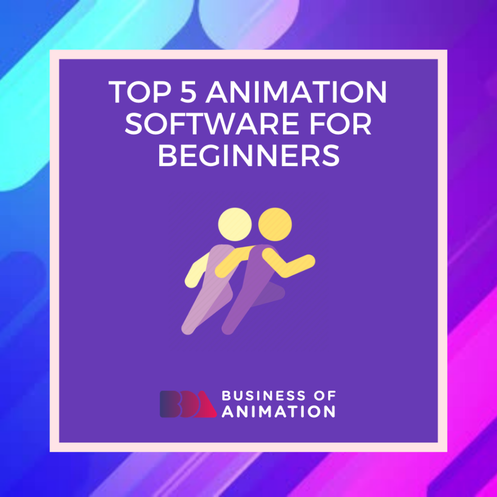Top 5 Animation Software for Beginners