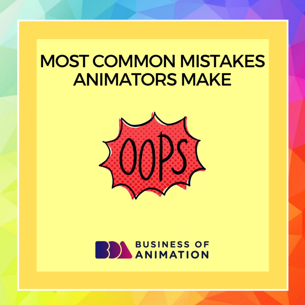 Most Common Mistakes Animators Make