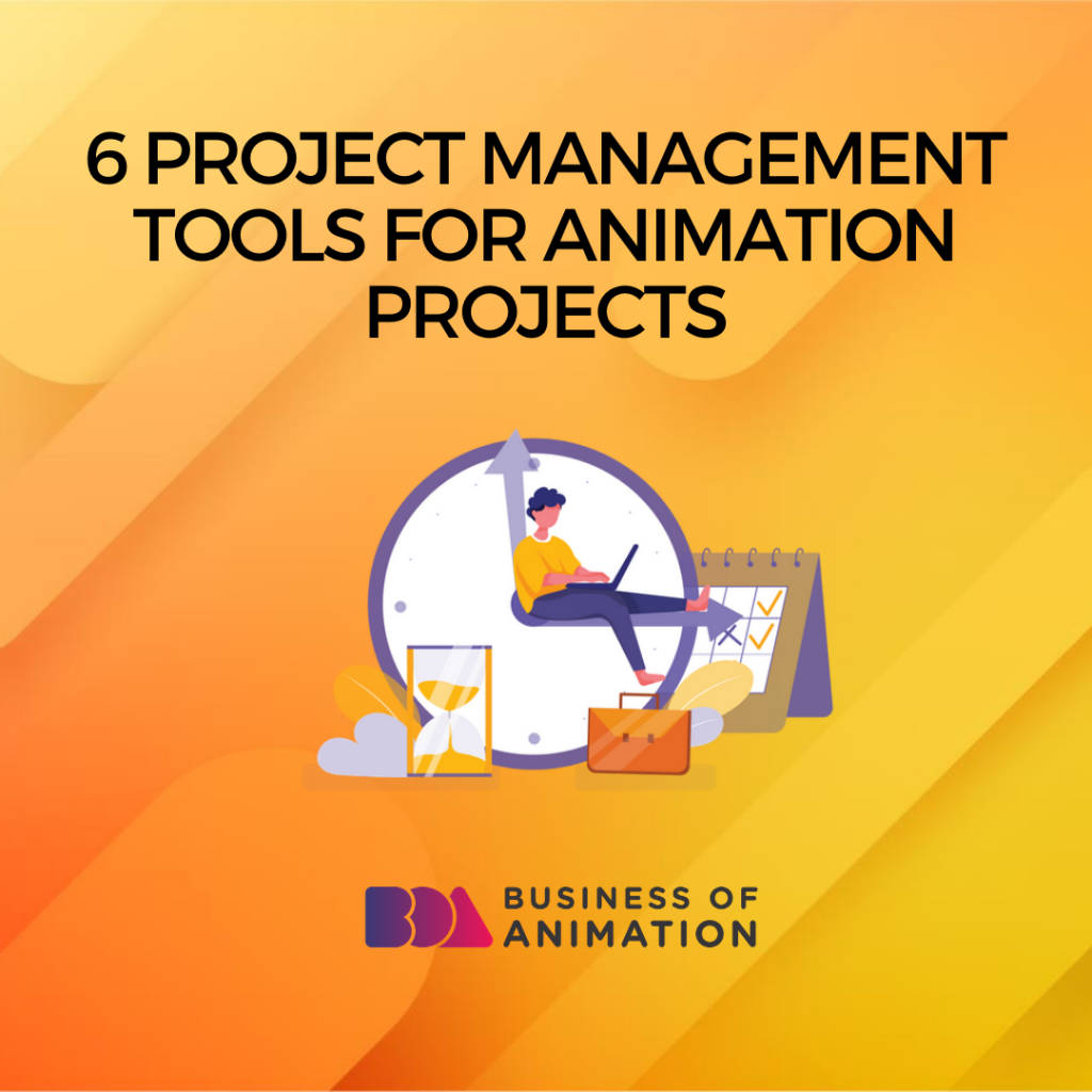 6 Project Management Tools for Animation Projects