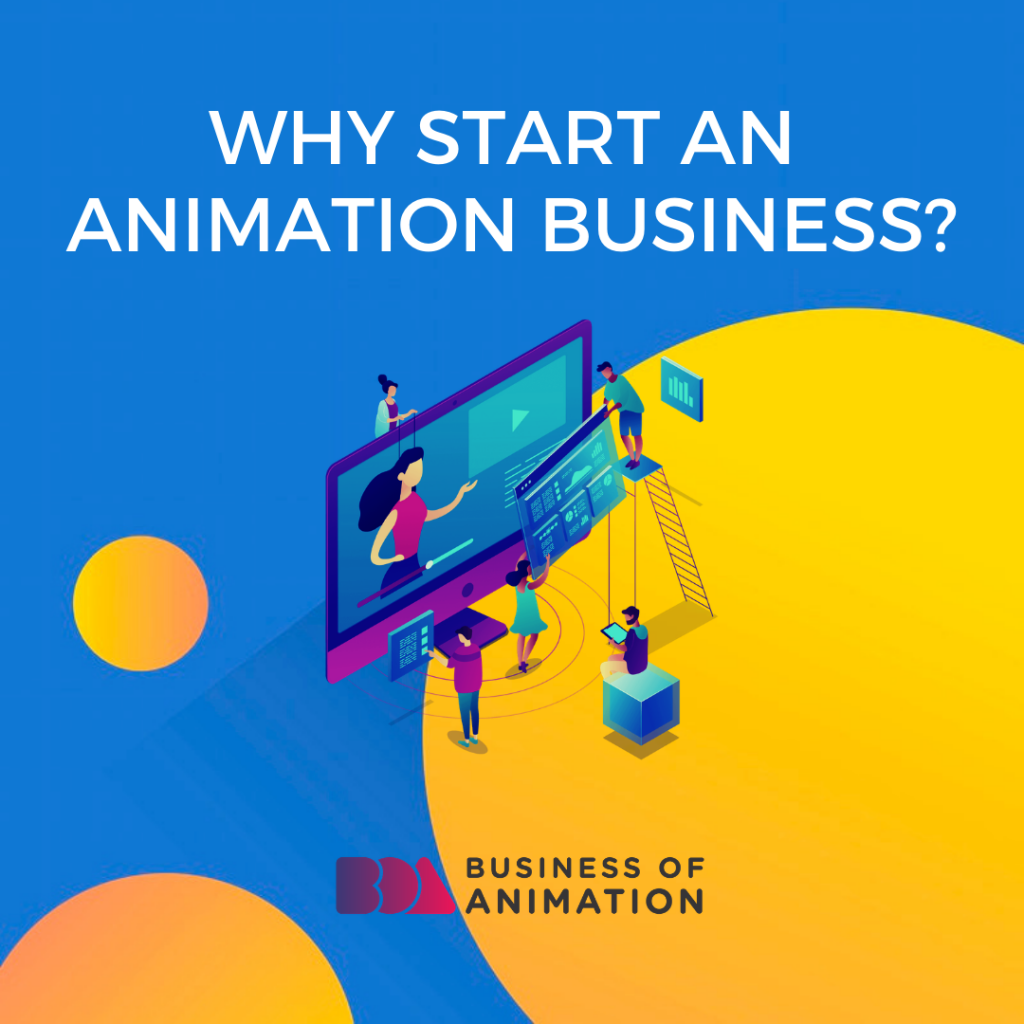 Why Start an Animation Business?