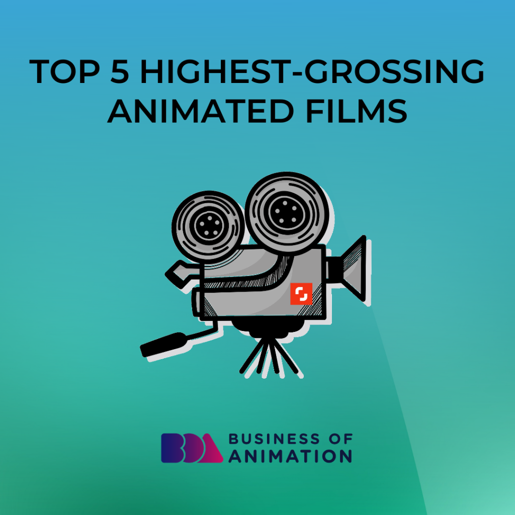 Top 5 Highest-Grossing Animated Films