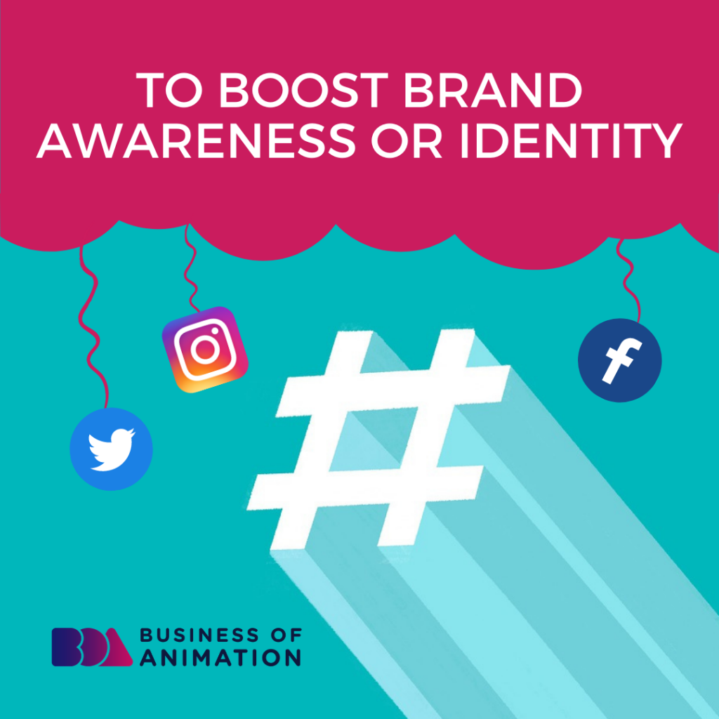 To Boost Brand Awareness or Identity