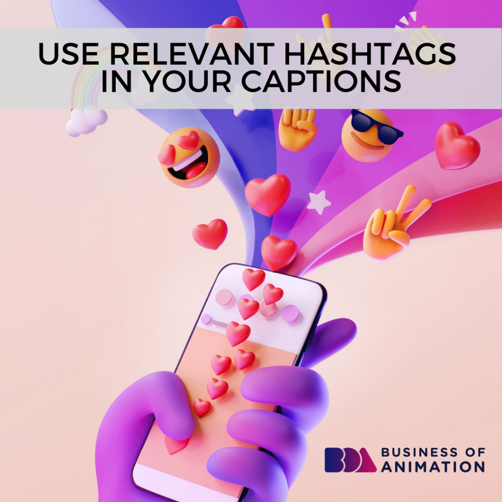 Use Relevant Hashtags in Your Captions