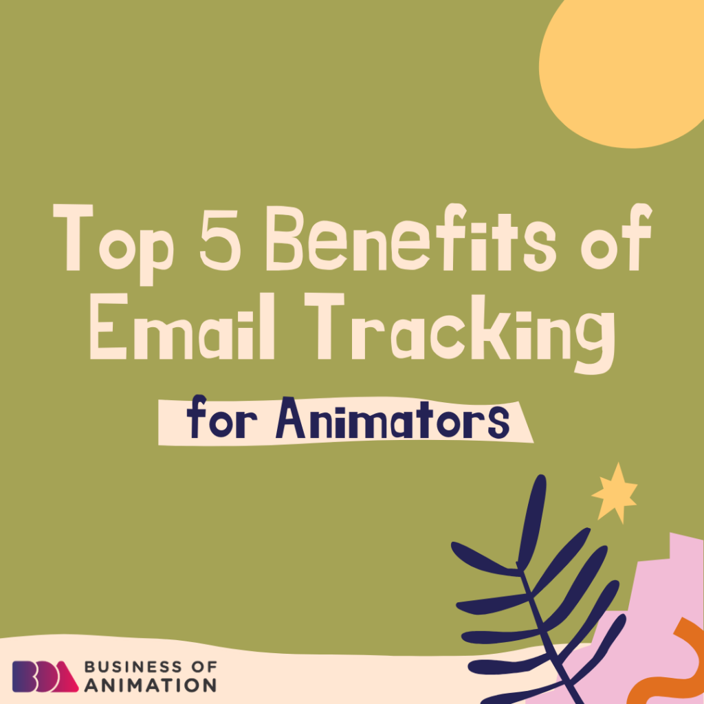 Top 5 Benefits of Email Tracking for Animators