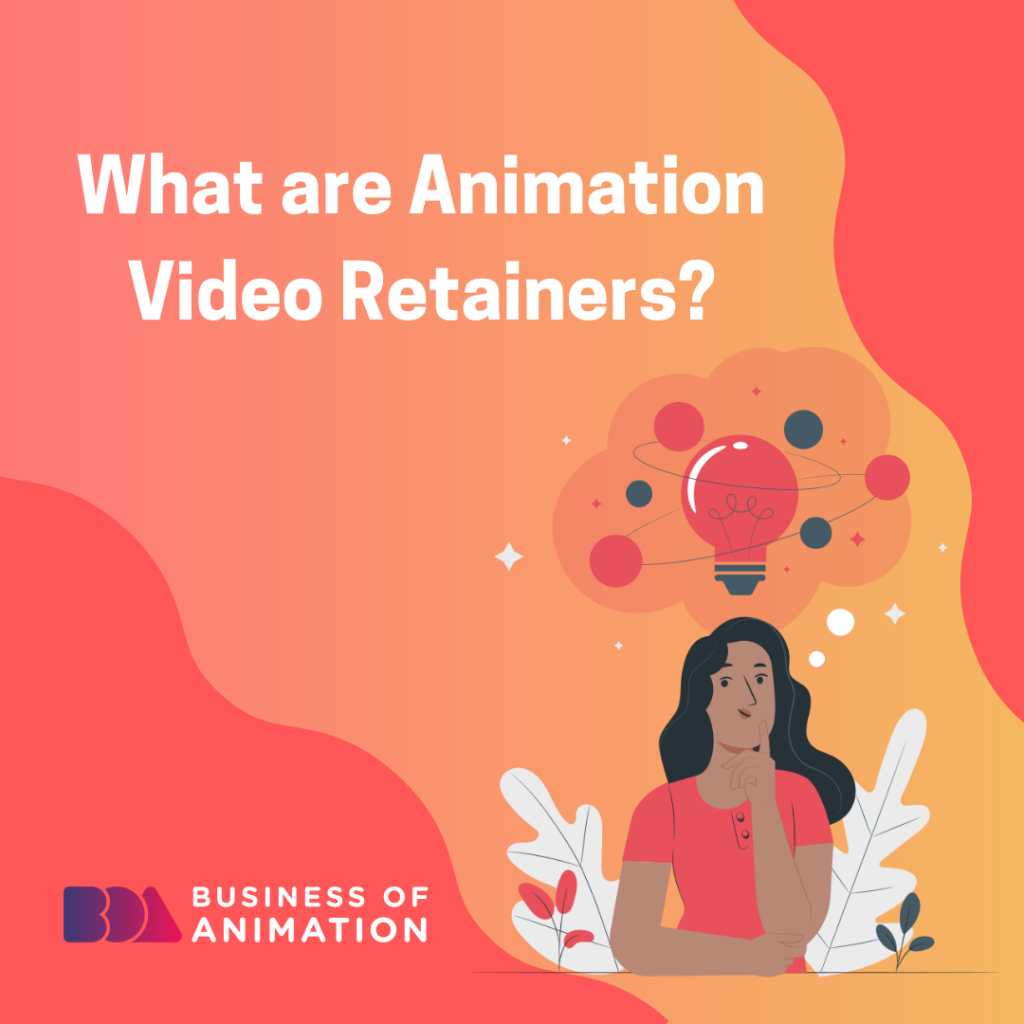 Animation Video Retainers
