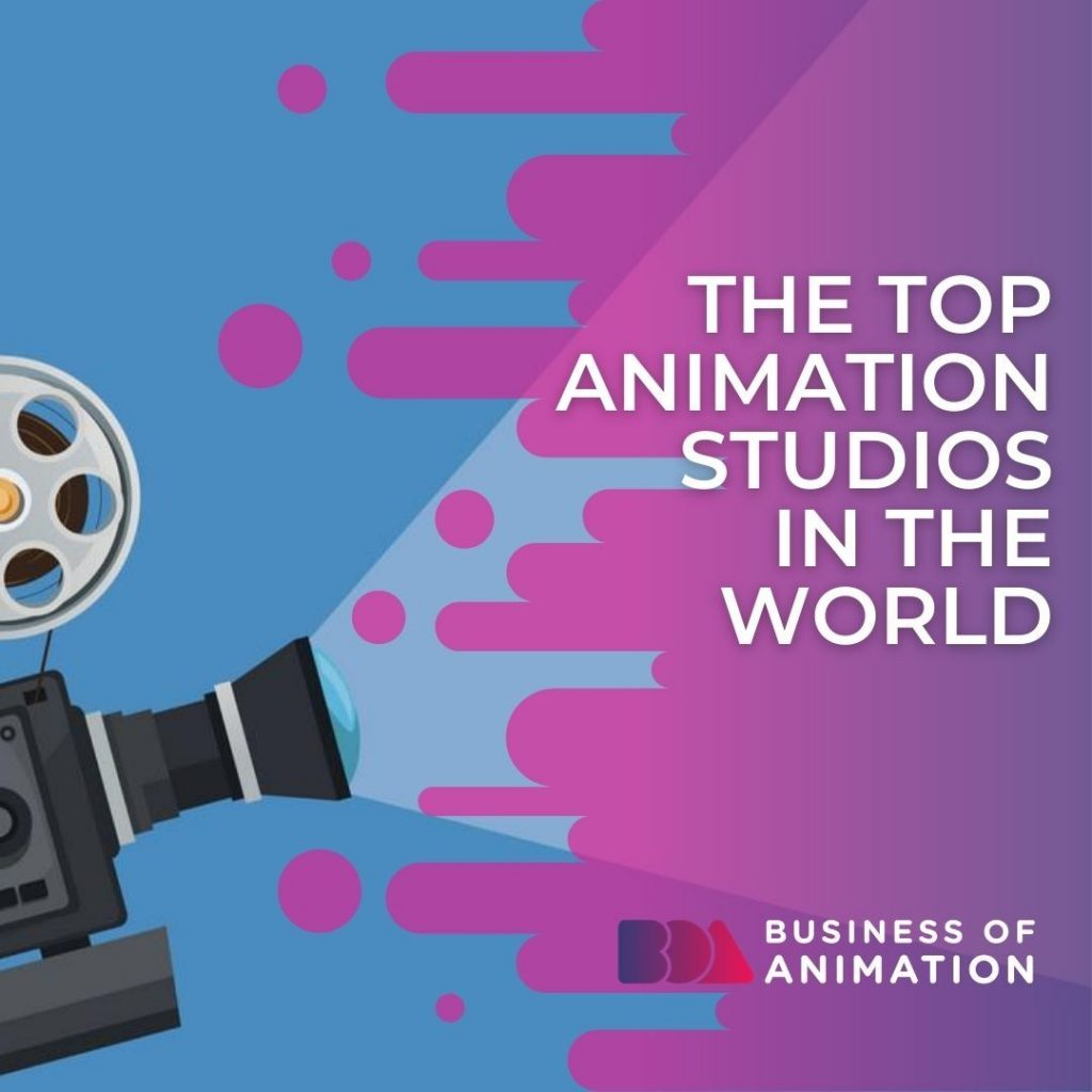 The Top Animation Studios in the World