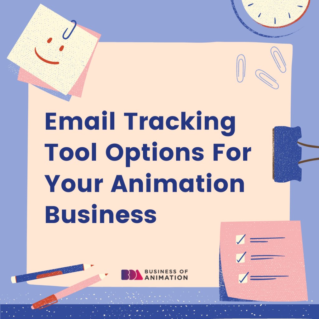 Email Tracking Tool Options For Your Animation Business