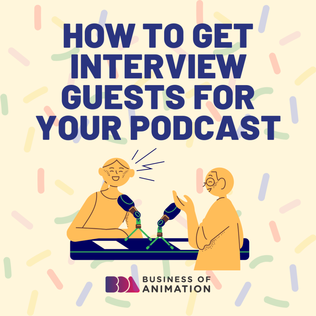 How To Get Interview Guests For Your Podcast