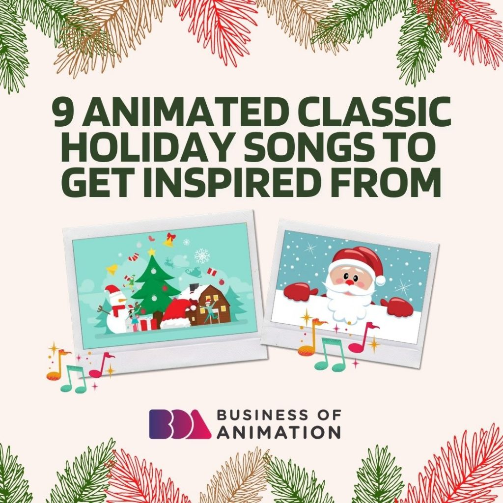 9 Animated Classic Holiday Songs to Get Inspired From