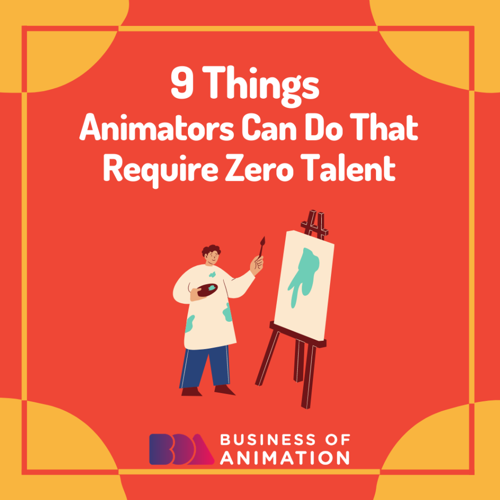 9 Things Animators Can Do That Require Zero Talent
