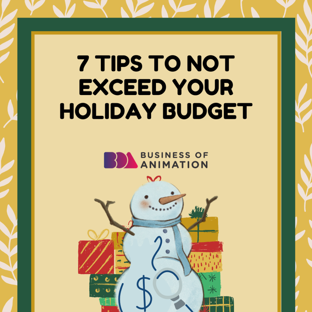 7 Tips To Not Exceed Your Holiday Budget