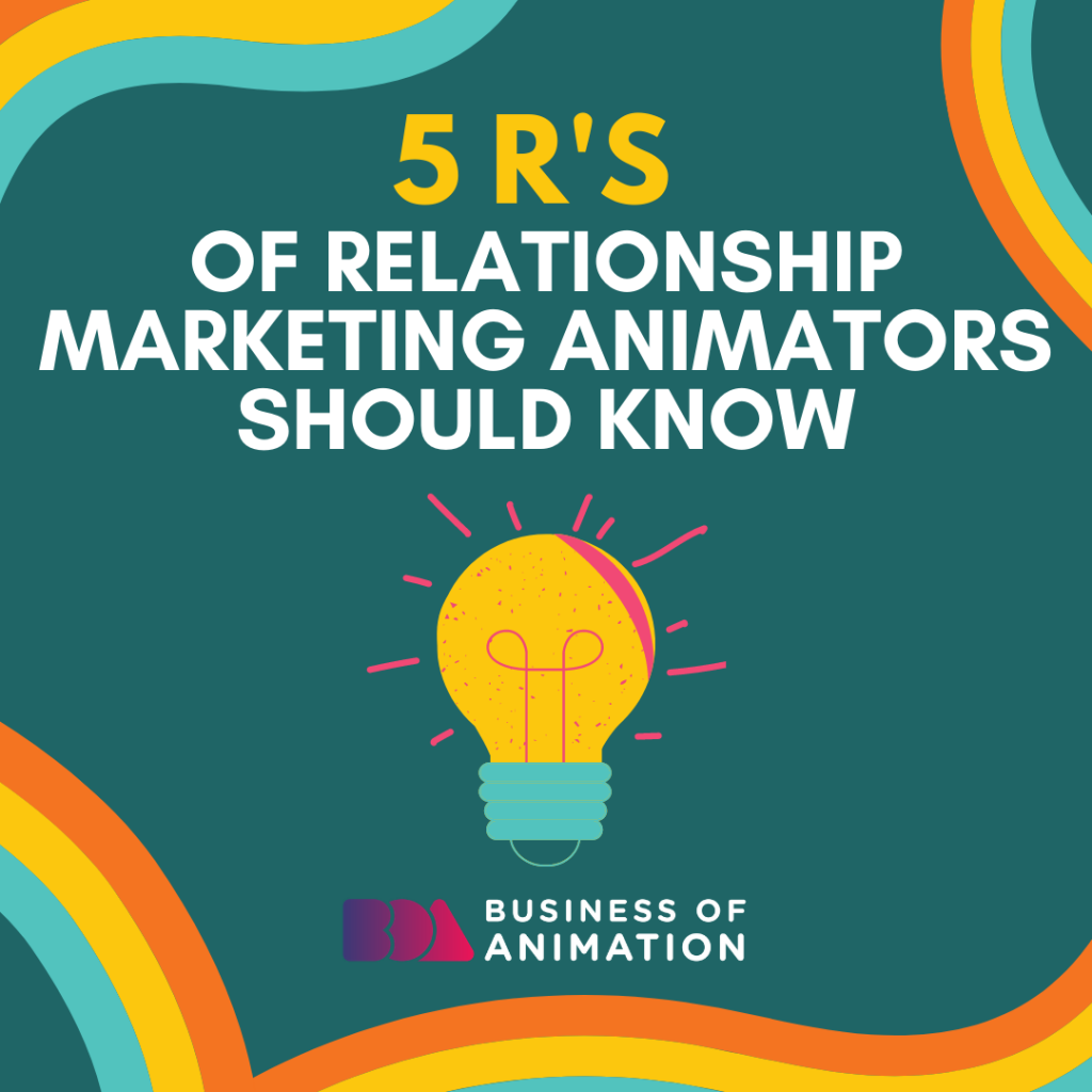 5 Rs of Relationship Marketing Animators Should Know