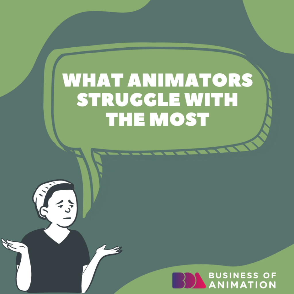 What Animators Struggle With the Most