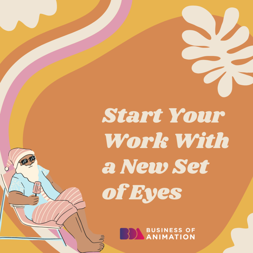 Start Your Work With a New Set of Eyes