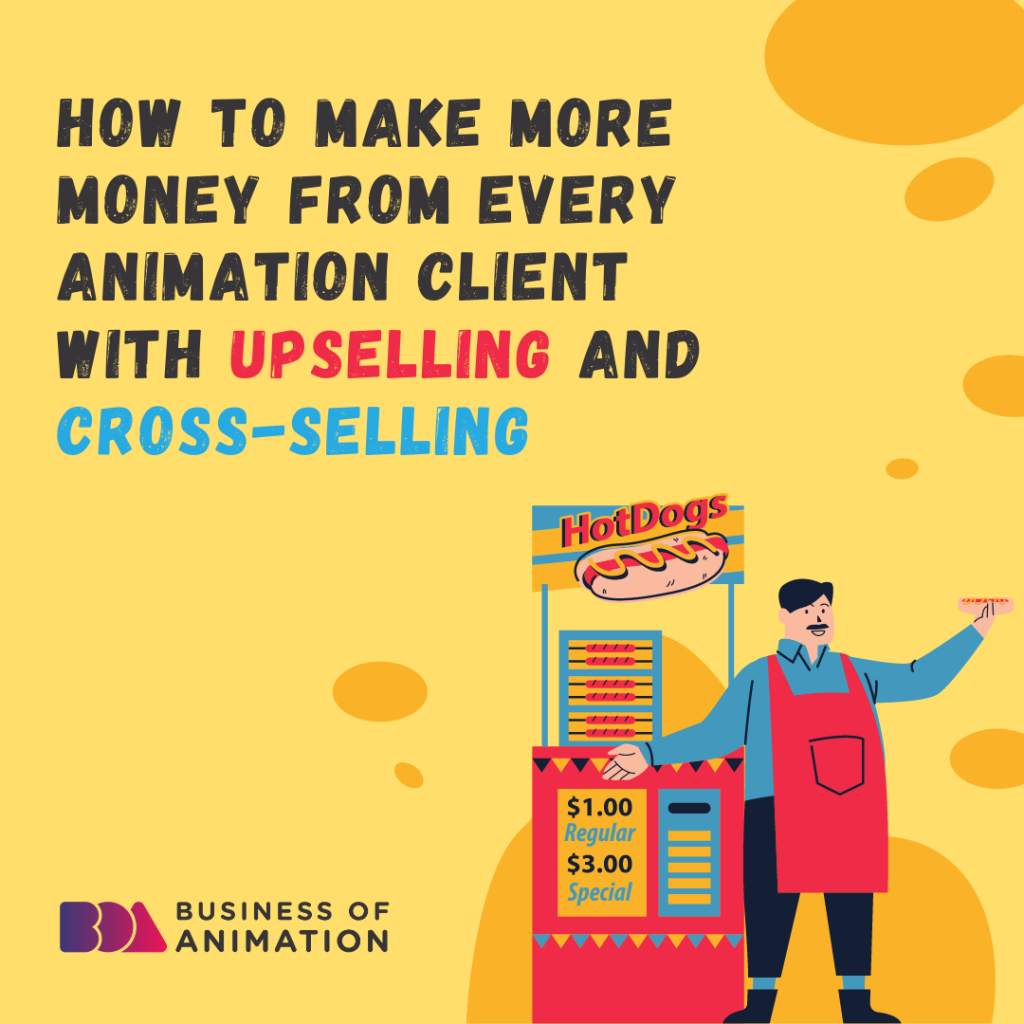 From Every Animation Client With Upselling and Cross-selling