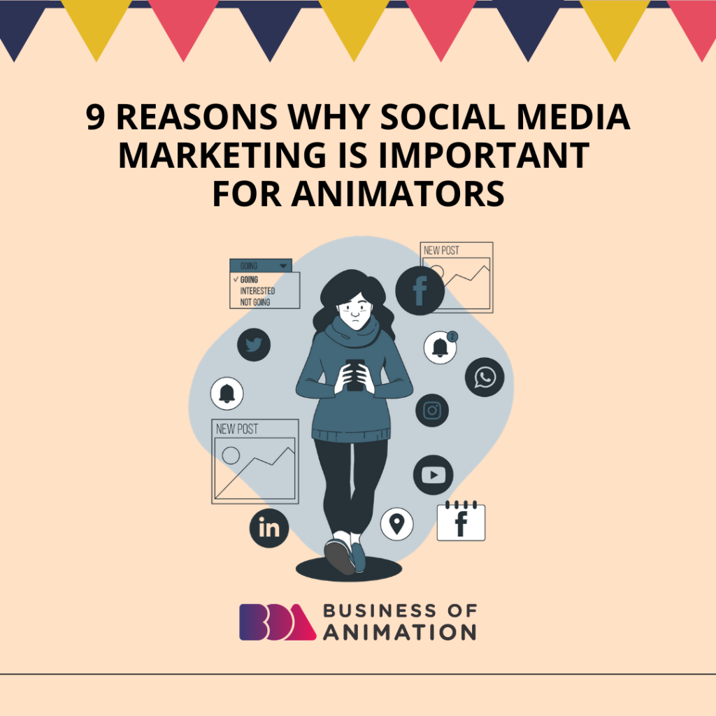9 Reasons Why Social Media Marketing Is Important For Animators