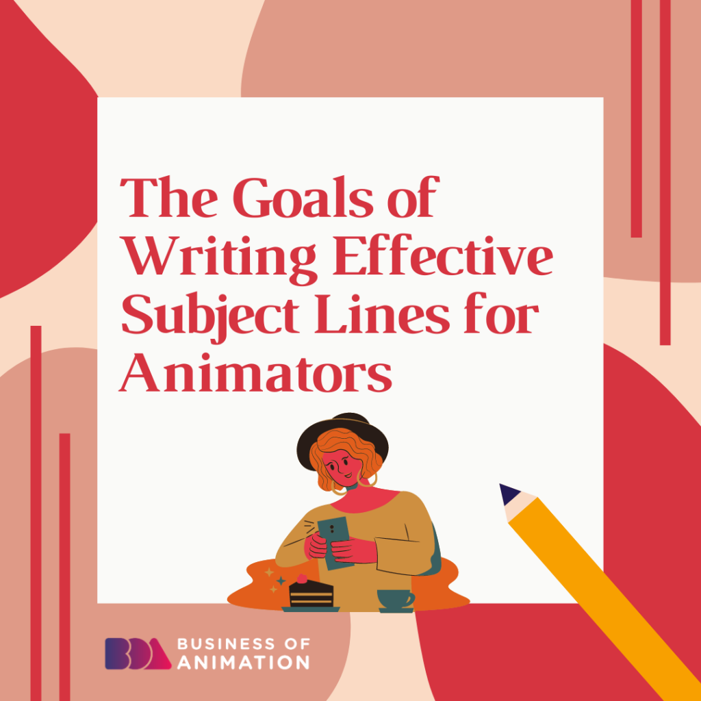 The Goals of Writing Effective Subject Lines for Animators