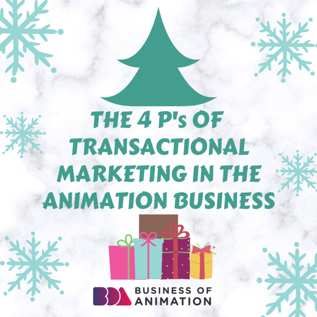 The 4 P's of Transactional Marketing In The Animation Business