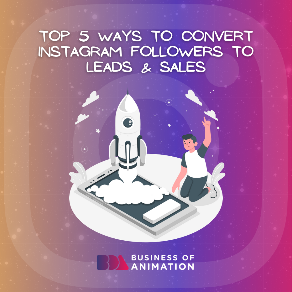 Top 5 Ways to Convert Instagram Followers to Sales & Leads