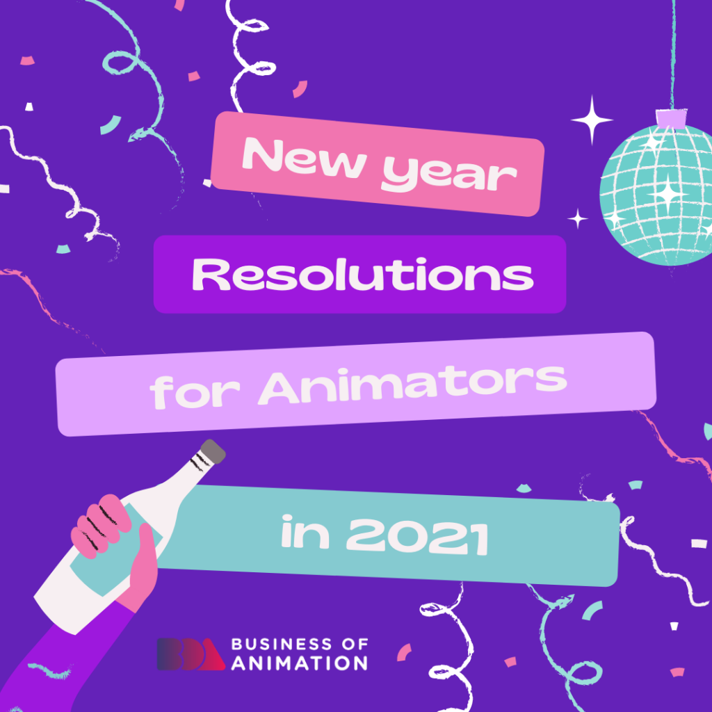 New Year's Resolutions for Animators in 2021