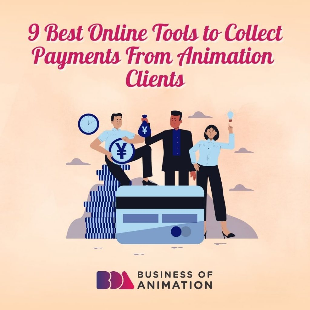 9 Best Online Tools to Collect Payments From Animation Clients