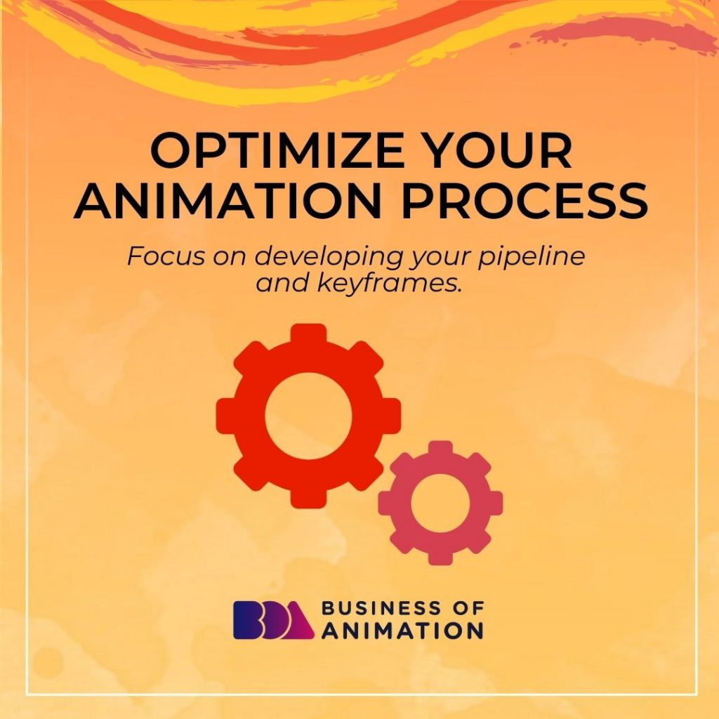 Optimize Your Animation Process