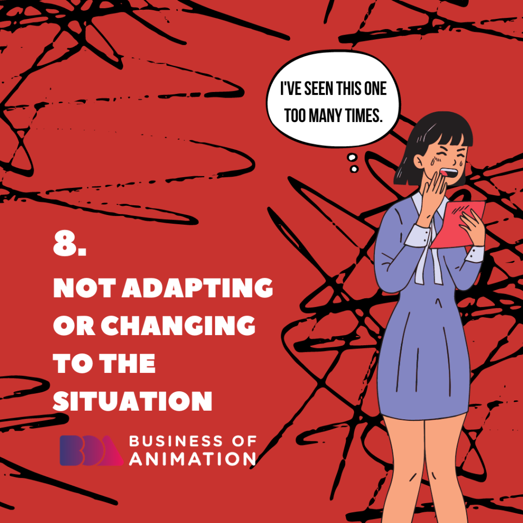 Not Adapting or Changing to the Situation