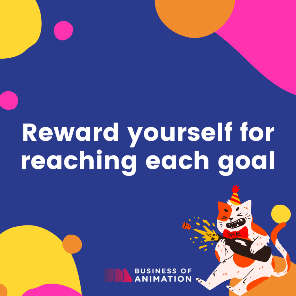 Reward yourself for reaching each goal
