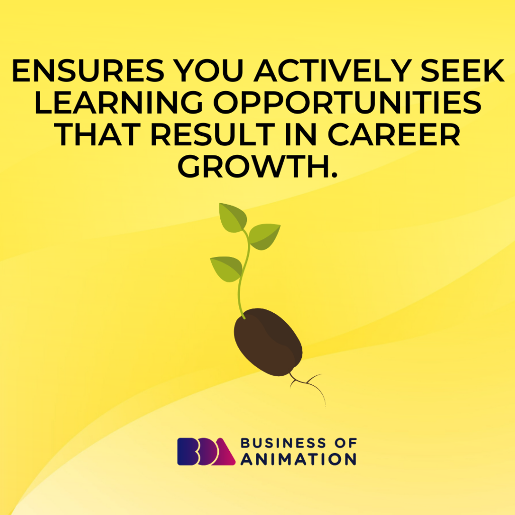 Ensures you actively seek learning opportunities that result in career growth.