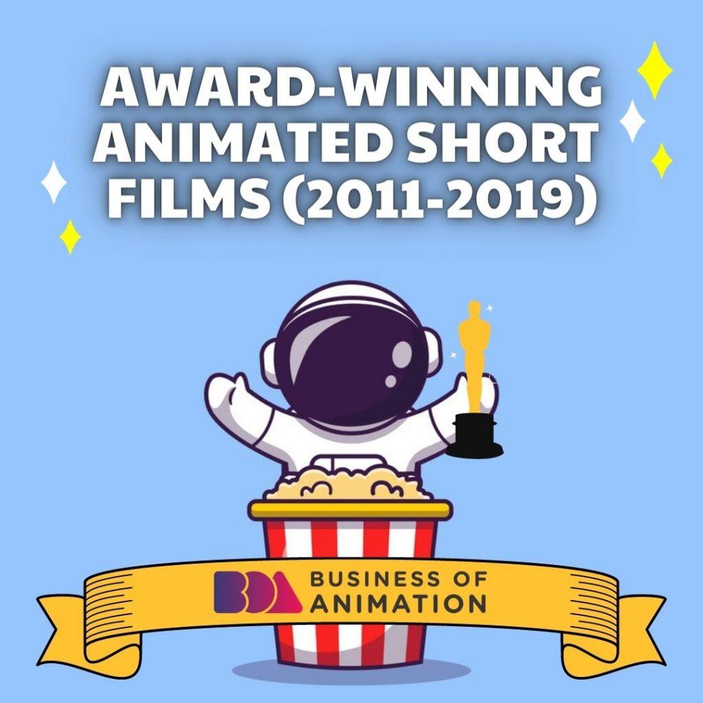 Award-Winning Animated Short Films (2011 - 2019)