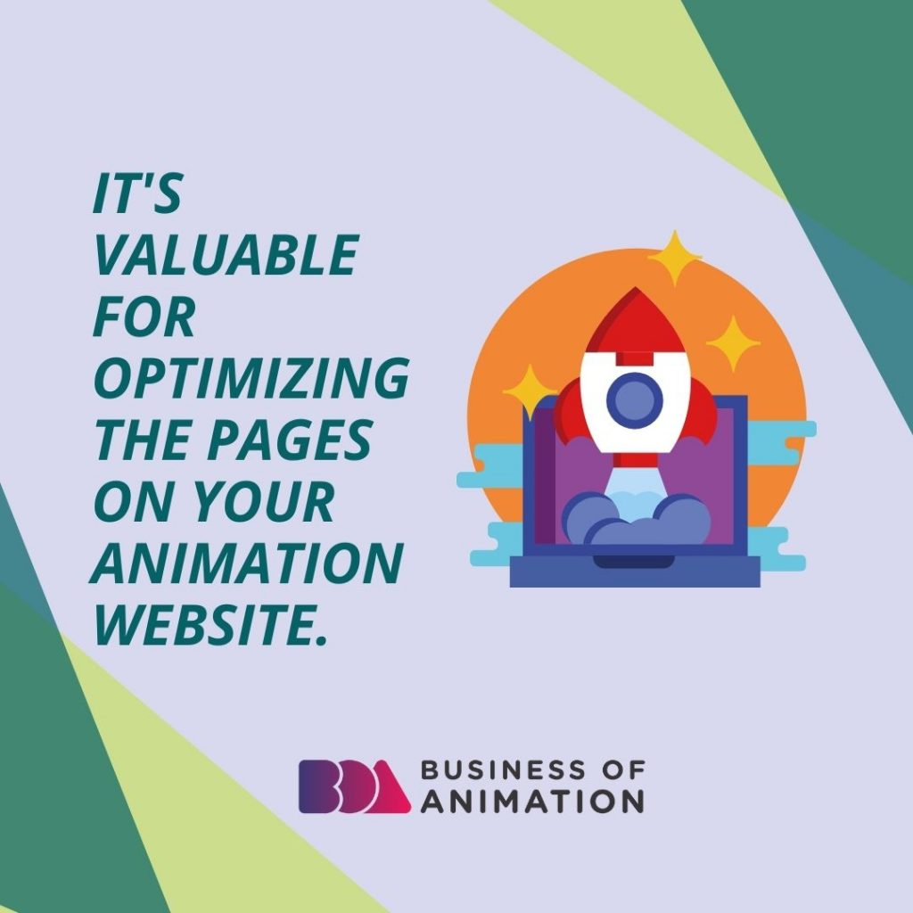 It's valuable for optimizing the pages on your animation website.