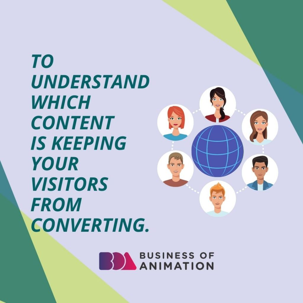 To understand which content is keeping your visitors from converting.