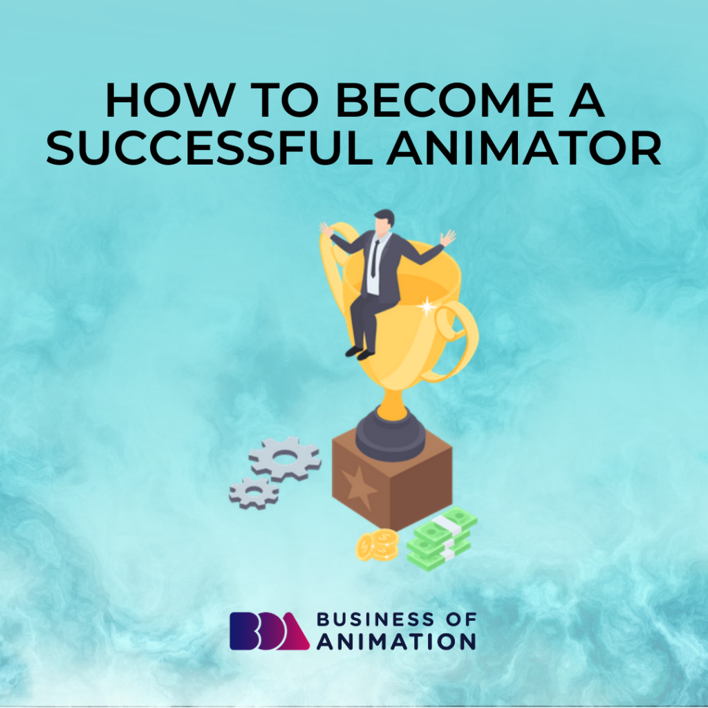How to Become a Successful Animator