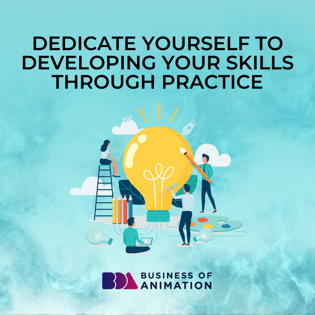 Dedicate Yourself to Developing Your Skills Through Practice