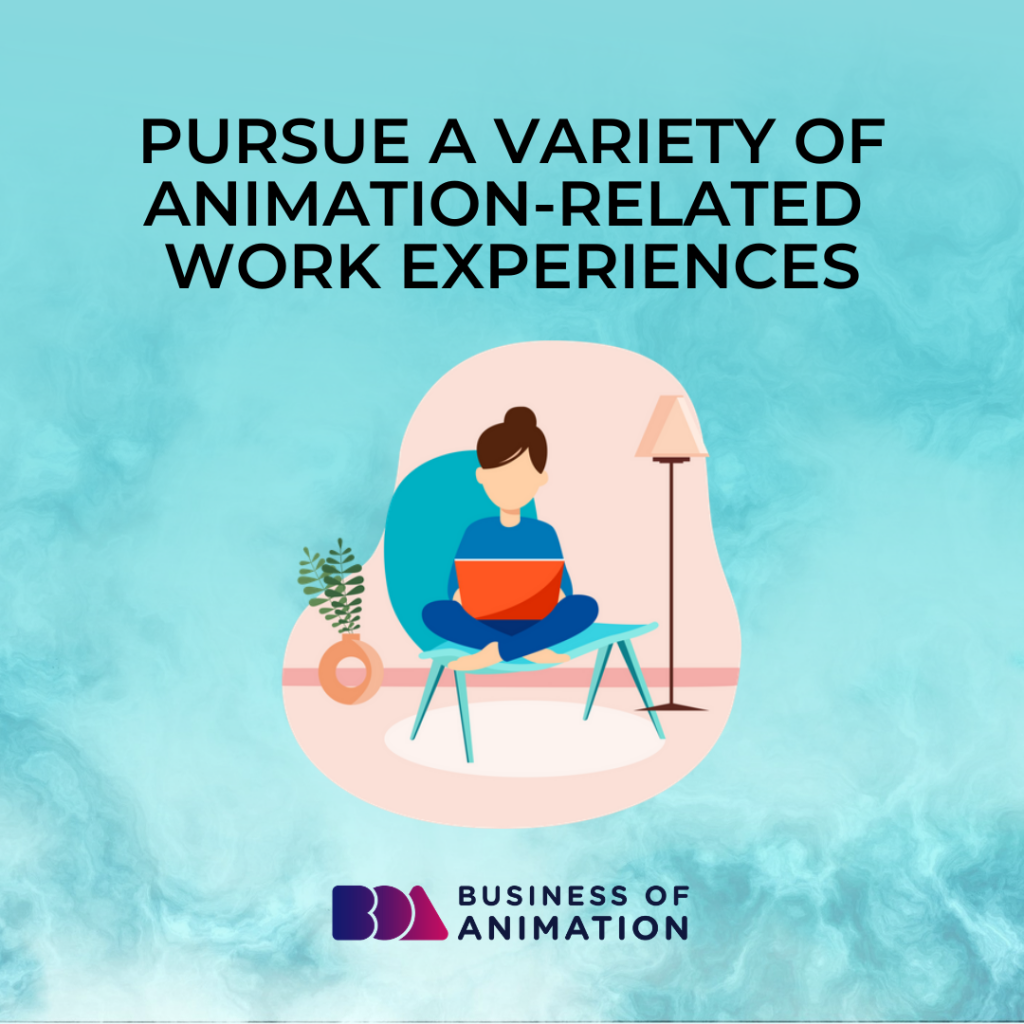 Pursue a Variety of Animation-Related Work Experiences