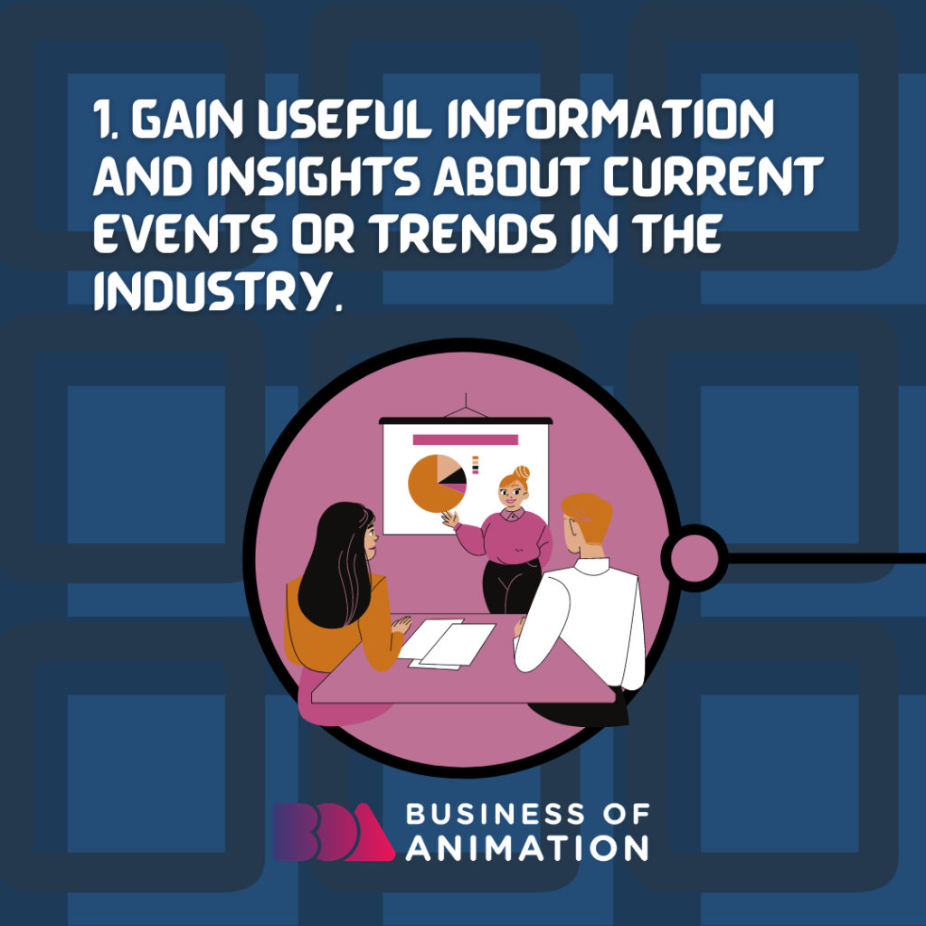 Gain useful information and insights about current events or trends in the industry.