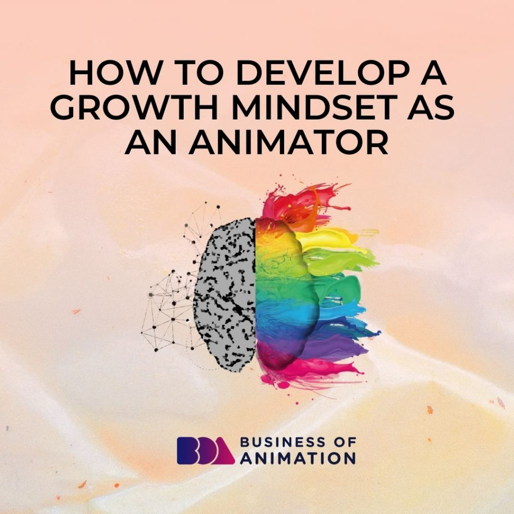 How to Develop a Growth Mindset as an Animator
