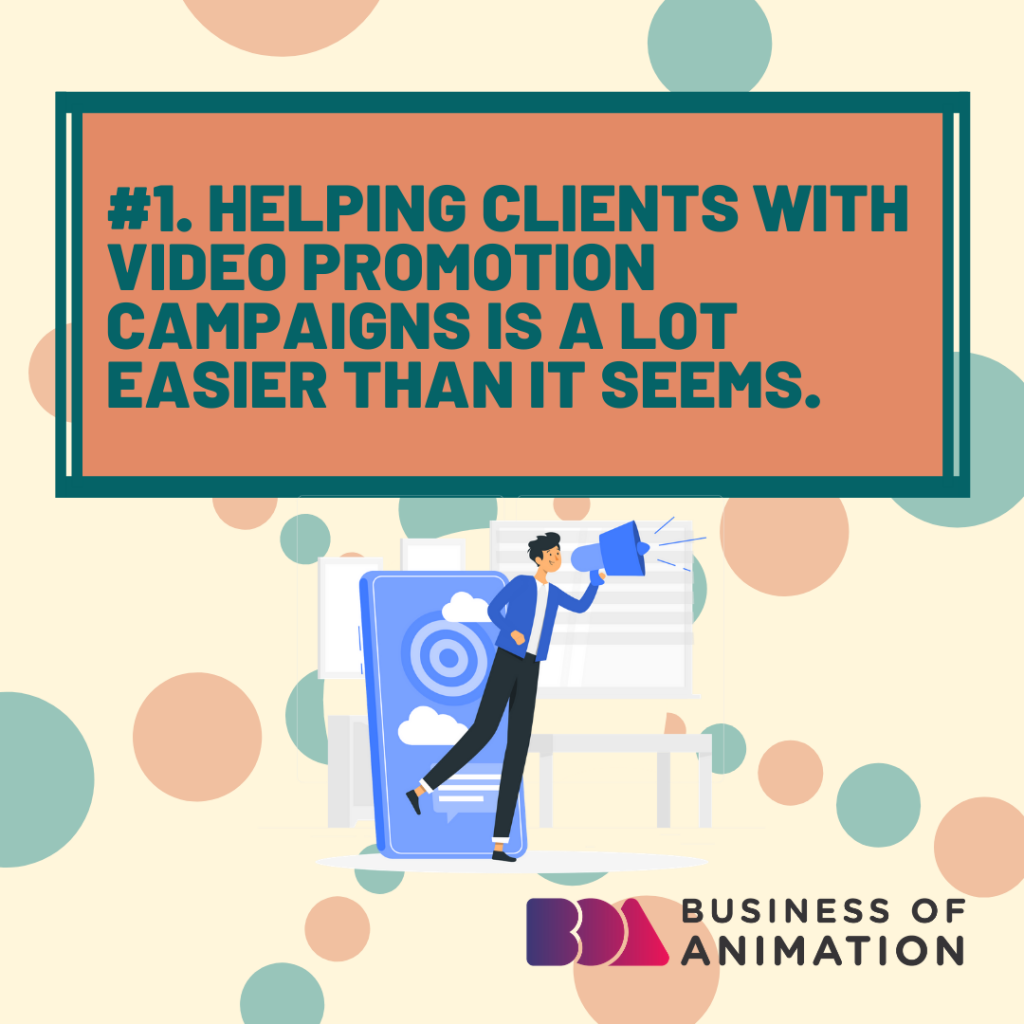 Helping clients with video promotion campaigns is a lot easier than it seems.