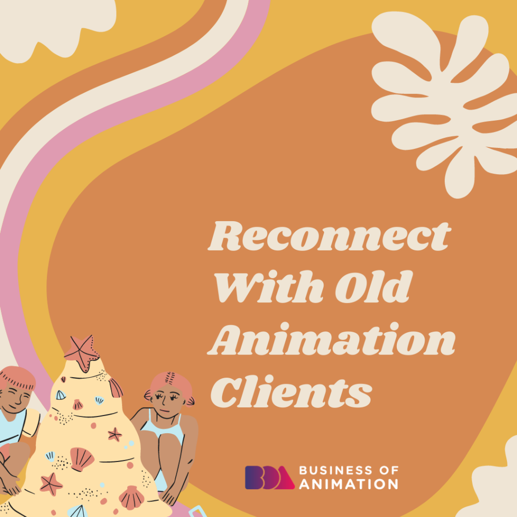 Reconnect With Old Animation Clients