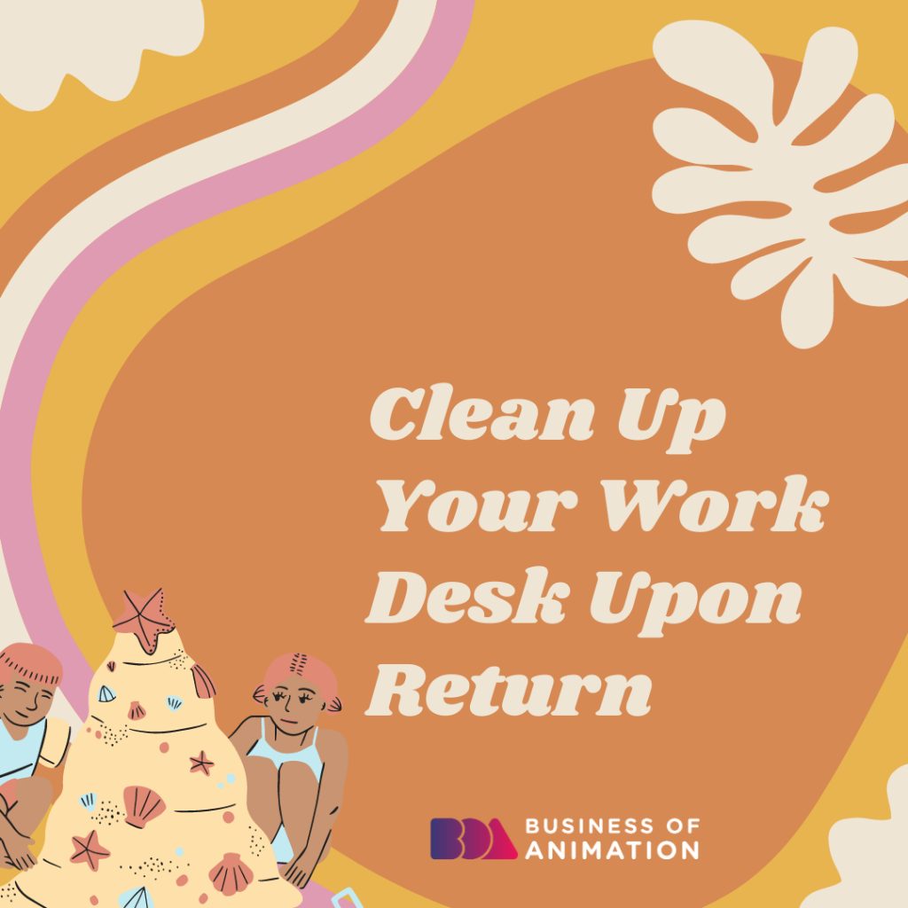 Clean Up Your Work Desk Upon Return