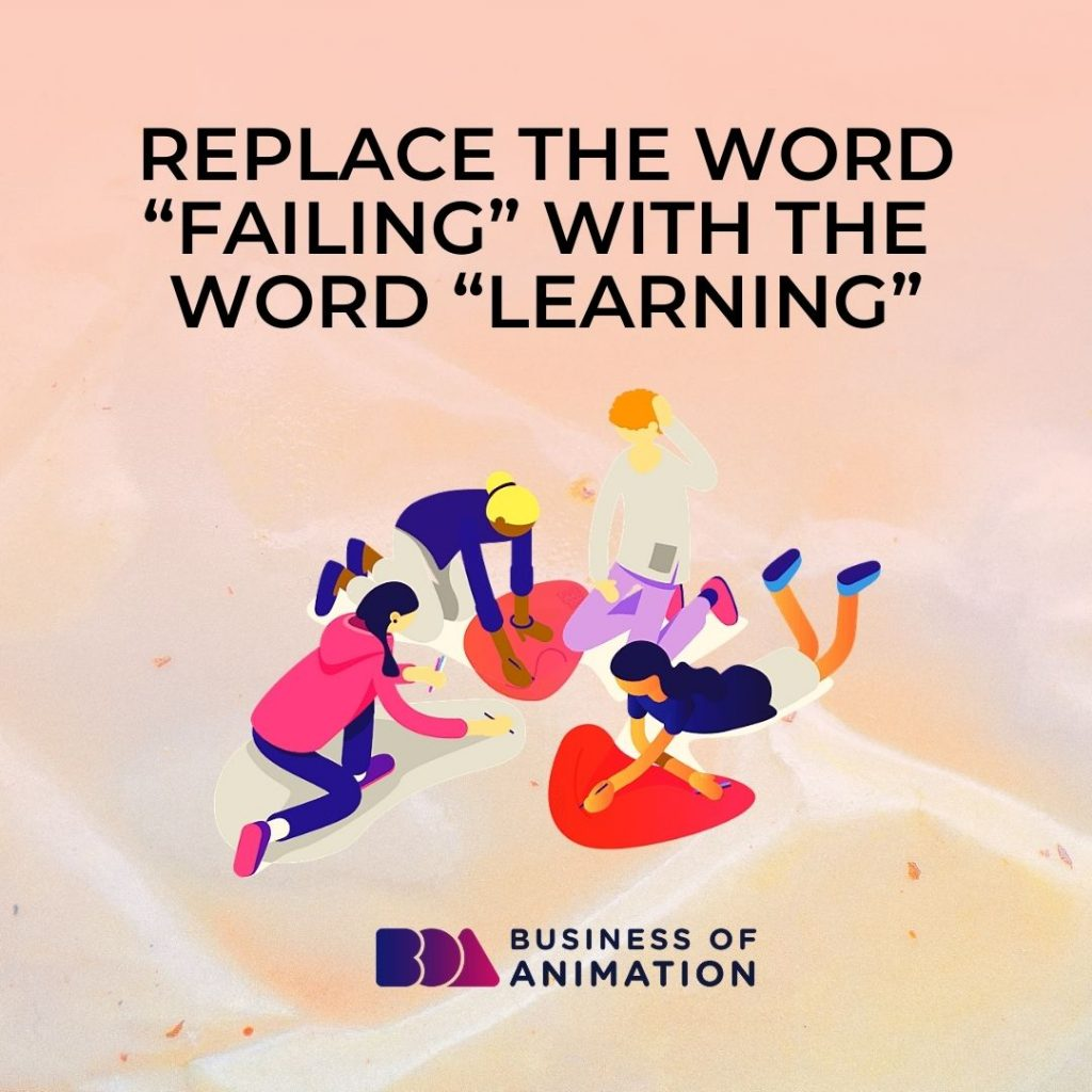 "Replace the Word ""Failing"" With the Word ""Learning"""