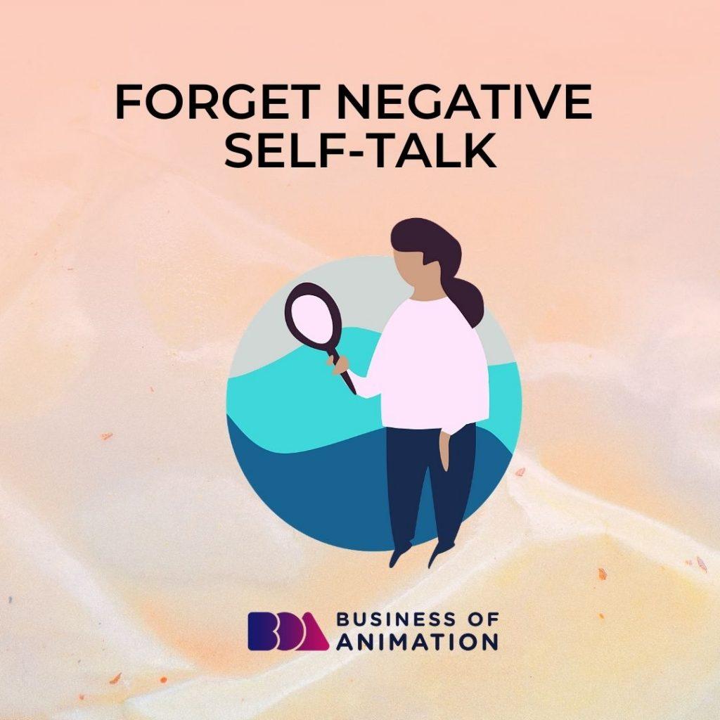 Forget Negative Self-Talk