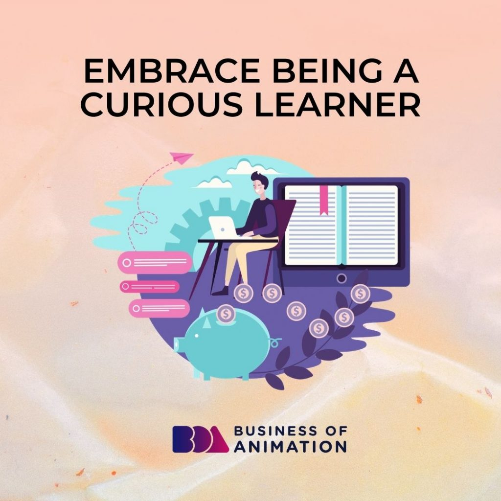 Embrace Being a Curious Learner