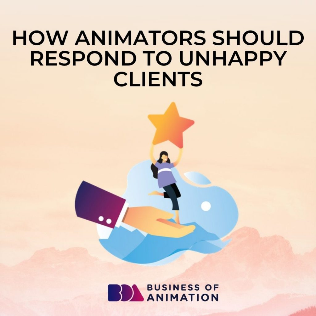 How Animators Should Respond To Unhappy Clients