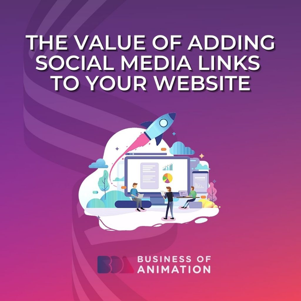 The Value of Adding Social Media Links to Your Animation Website