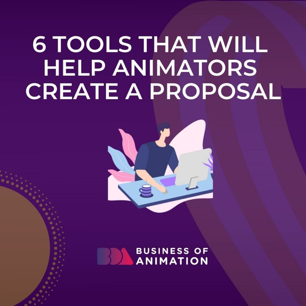 6 Tools That Will Help Animators Create a Proposal