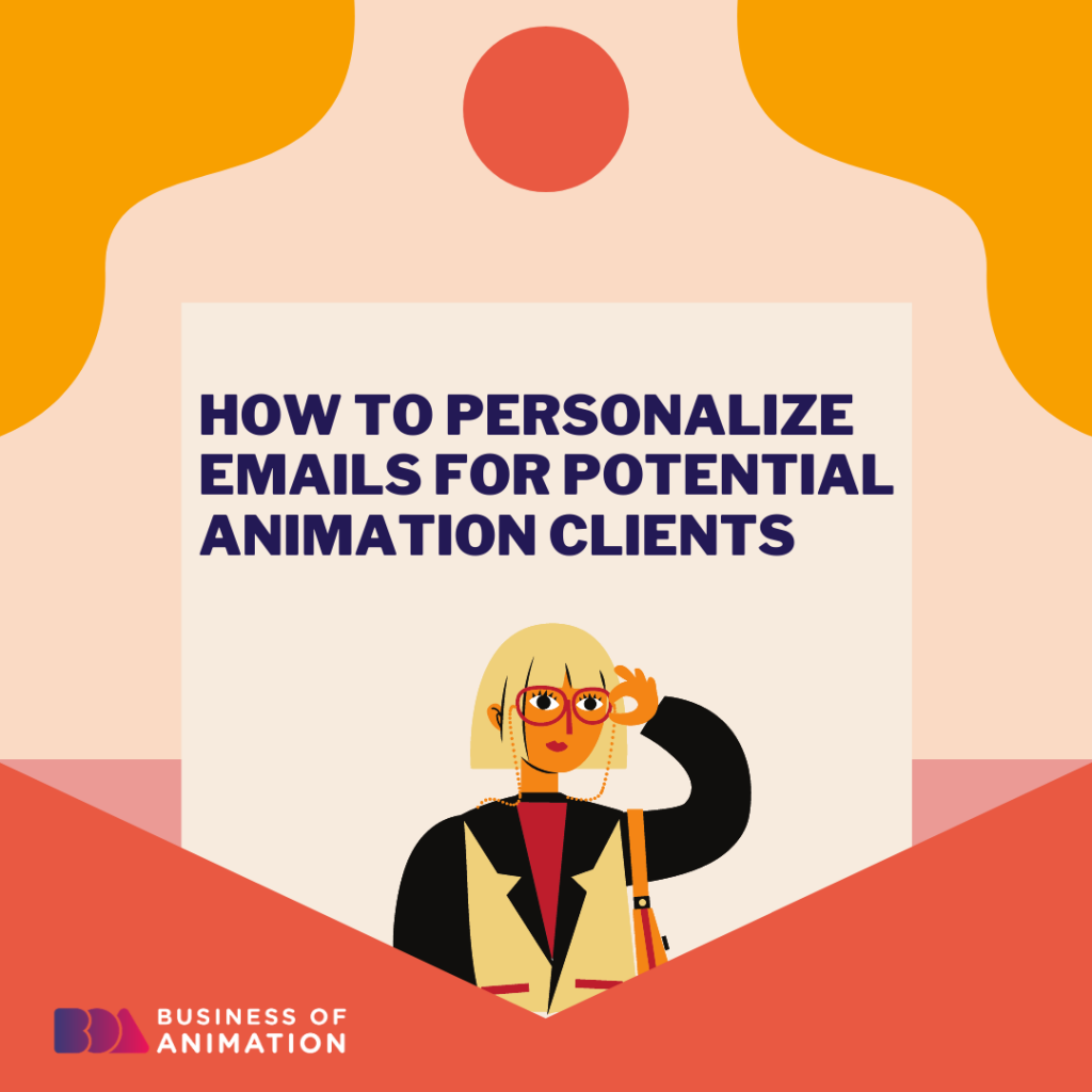 How to Personalize Emails for Prospect Animation Clients