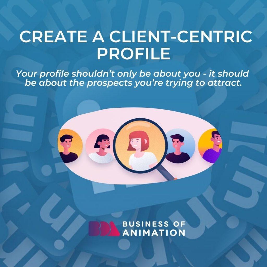 Create a Client-Centric Profile