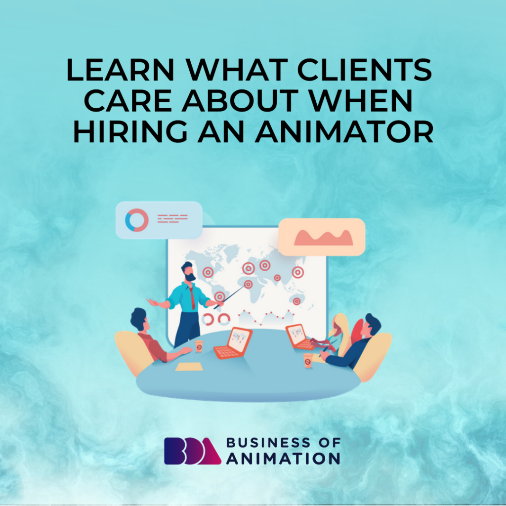 Learn What Clients Care About When Hiring an Animator