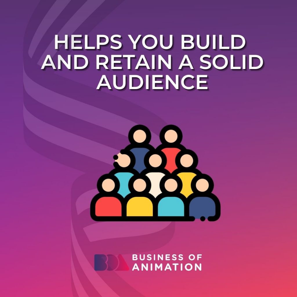 Helps You Build and Retain a Solid Audience